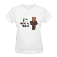 Women's T-Shirts ~ Women's T-Shirt ~ Where'd My Wood Go!? - Womens Shirt