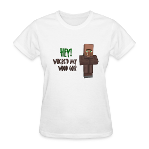 Where'd My Wood Go!? - Womens Shirt - Women's T-Shirt