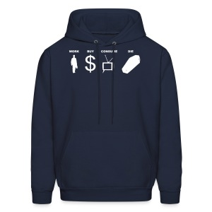 work buy consume die - Men's Hoodie
