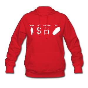 work buy consume die - Women's Hoodie