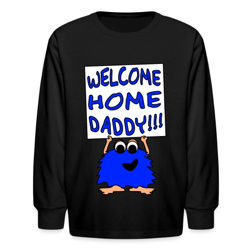 Welcome Home Daddy Monster 2 Blue LS Tee - Kids' Long Sleeve T-Shirt