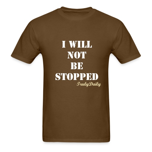 I Will Not Be Stopped Men Tee - Men's T-Shirt