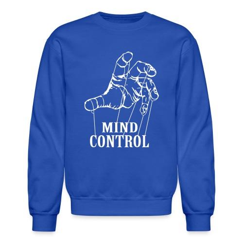 mind control - Crewneck Sweatshirt