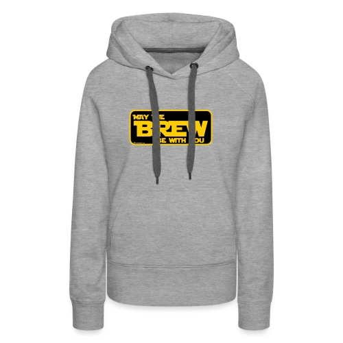 May The Brew Be With You Women's Premium Hoodie - Women's Premium Hoodie