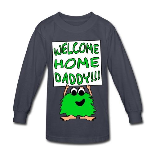 Welcome Home Daddy Monster 2 Green LS Tee - Kids' Long Sleeve T-Shirt