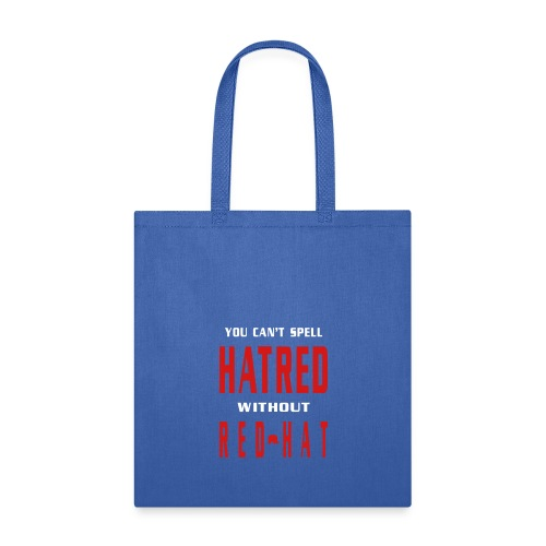 You Cant Spell Hatred Without Red Hat Tote Bag - Tote Bag