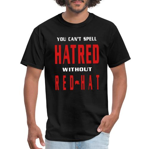 You Cant Spell Hatred Without Red Hat Mens Black T-shirt - Men's T-Shirt