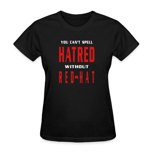 You Cant Spell Hatred Without Red Hat Womens Black T-shirt - Women's T-Shirt