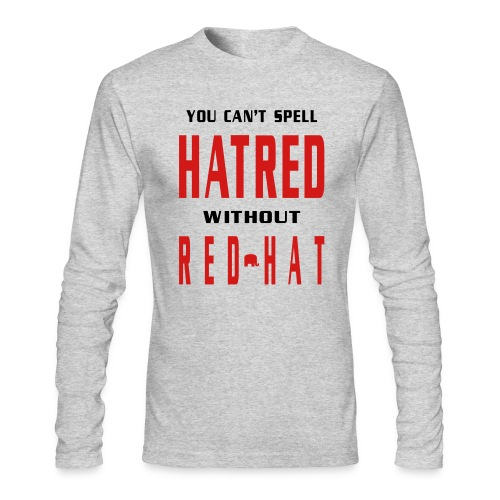You Cant Spell Hatred Without Red Hat Mens Long Sleeve T-shirt - Men's Long Sleeve T-Shirt by Next Level