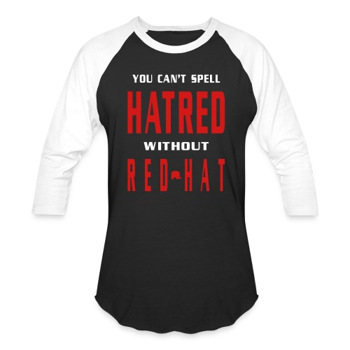You Cant Spell Hatred Without Red Hat Long Sleeve Baseball Tee - Baseball T-Shirt