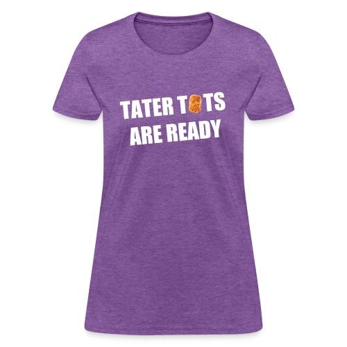 Women's Tater Tots Are Ready T-Shirt - Women's T-Shirt