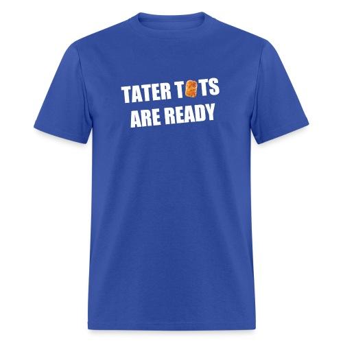 Men's Tater Tots Are Ready T-Shirt - Men's T-Shirt