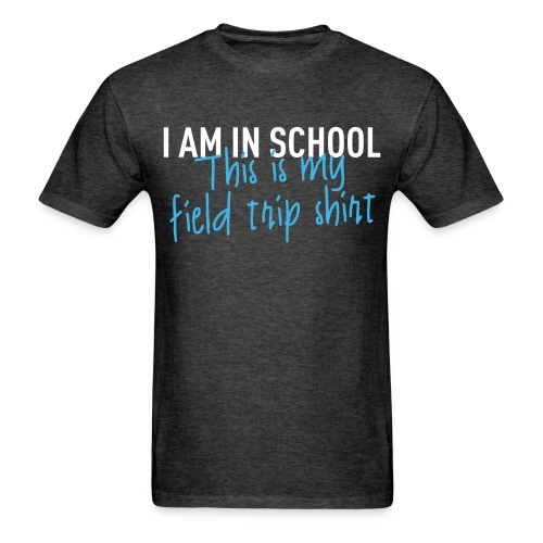 My Field Trip T-shirt  - Men's T-Shirt
