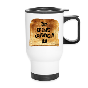 Toast Bread 101 Travel Mug - Travel Mug