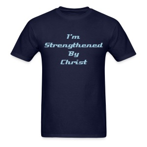 I'm Strengthened By Christ [front & back] - Men's T-Shirt