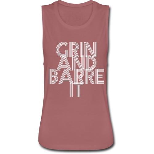 grin and barre it - Women's Flowy Muscle Tank by Bella