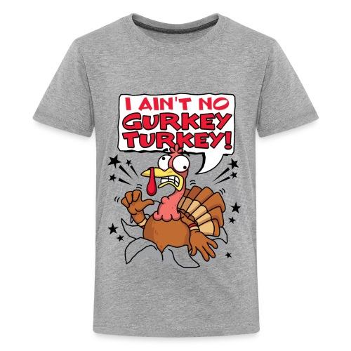 I ain't no Gurkey Turkey (Kids) - Kids' Premium T-Shirt