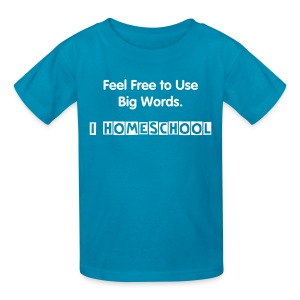 Use Big Words: I Homeschool [Text Change Available]  - Kids' T-Shirt