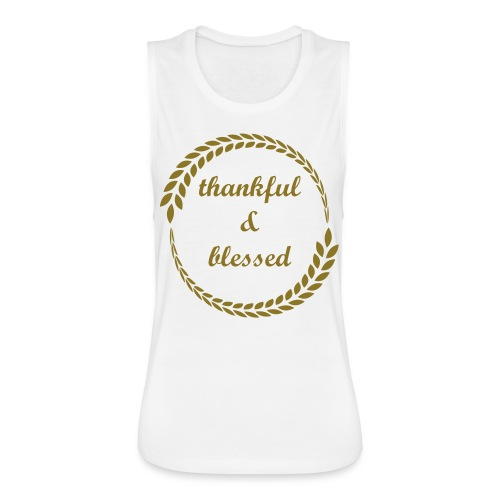 thankful & blessed (gold) - Women's Flowy Muscle Tank by Bella