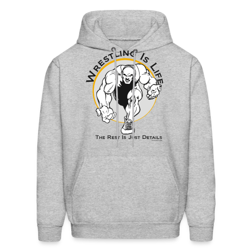Wrestling is Life. The rest is just details Hoodie (bw - Front) - Men's Hoodie