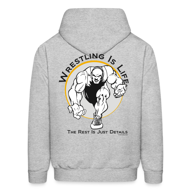 Wrestling is Life. The rest is just details Hoodie (bw - Back)
