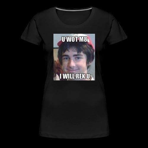 U Wot M8 Women's T-Shirt - Women's Premium T-Shirt