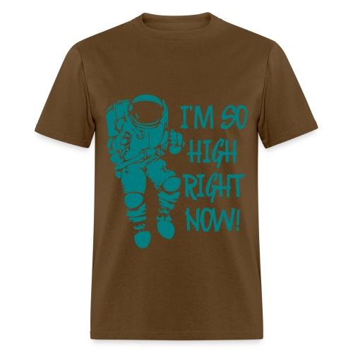 I'm So High Right Now - Men's T-Shirt