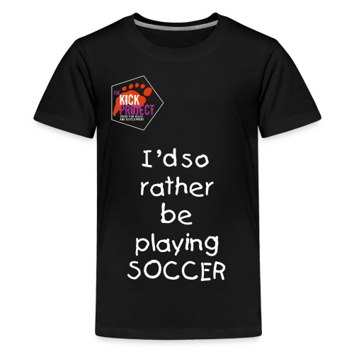Kids Tee: Rather be Playing Soccer - Kids' Premium T-Shirt