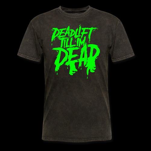 Neon Rot - DEADLIFT TILL IM DEAD - Men's T-Shirt