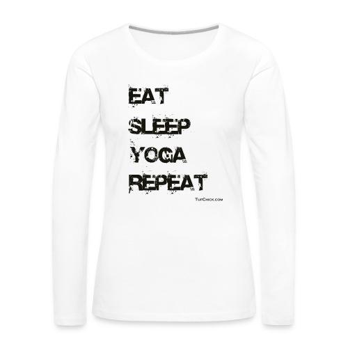Eat Sleep Yoga Repeat - bw - Womens - Premium - Women's Premium Long Sleeve T-Shirt