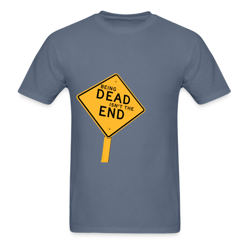 Dead (Isn't the) End Shirt - Men's T-Shirt