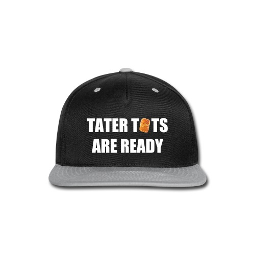 Tater Tots Are Ready Snap Back Hat - Snap-back Baseball Cap