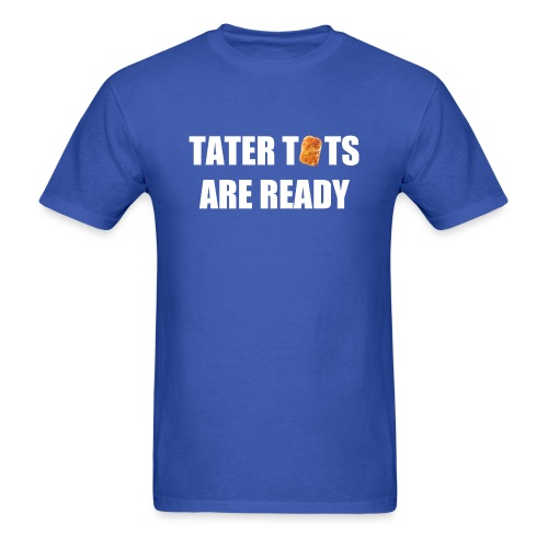 Men's Tater Tots Are Ready T-Shirt - Men's T-Shirt