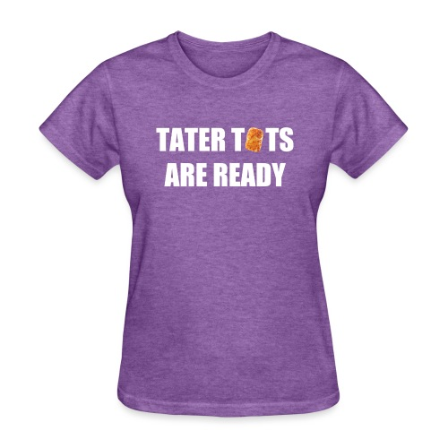 Women's Tater Tots Are Ready T-Shirt - Women's T-Shirt