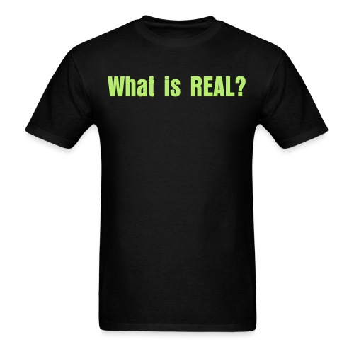 What is REAL as worn by Dennis Rogers - Men's T-Shirt
