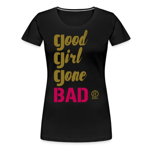 Good Girl Gone Bad - Women's Premium T-Shirt