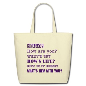 how are you tote bag - Eco-Friendly Cotton Tote