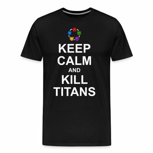 Keep Calm and Kill Titans - Men's Premium T-Shirt