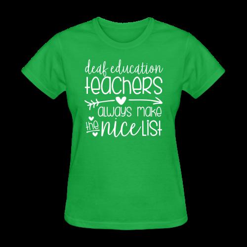 Deaf Ed Teachers Always Make the Nice List - Women's T-Shirt