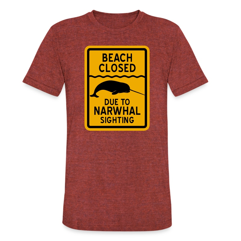 Beach Closed Narwhal Sighting - Unisex Tri-Blend T-Shirt by American Apparel