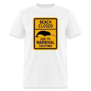 Beach Closed Narwhal Sighting - Men's T-Shirt