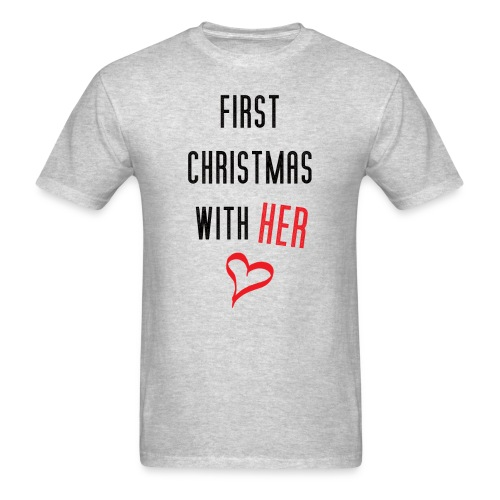 First Christmas With Her - Men's T-Shirt