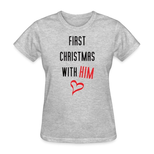First Christmas With Him - Women's T-Shirt