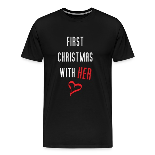 First Christmas With Her - Men's Premium T-Shirt