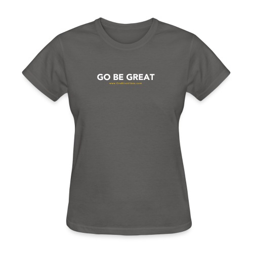 Cre8tive Vibes - Women's Go Be Great T-shirt - Women's T-Shirt