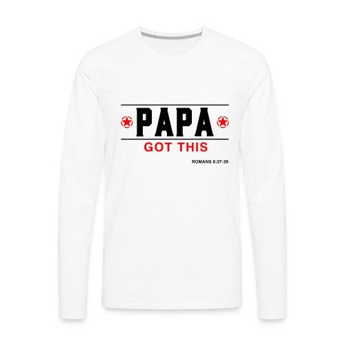 Papa-Got-This-Premium-Long Sleeve - T-Shirt - Men's Premium Long Sleeve T-Shirt