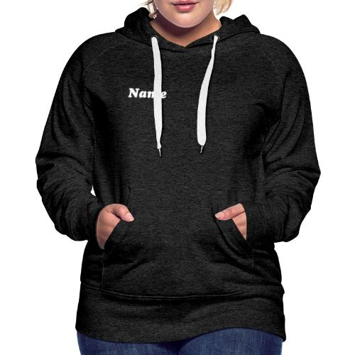 Women's Premium Hoodie - With YOUR Name! - Women's Premium Hoodie