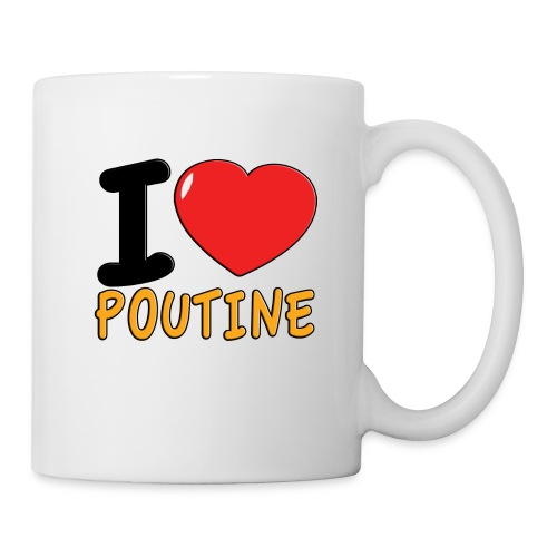 I Love Poutine Mug - Coffee/Tea Mug