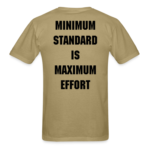 Minimum standard is Maximum effort undershirt - Men's T-Shirt