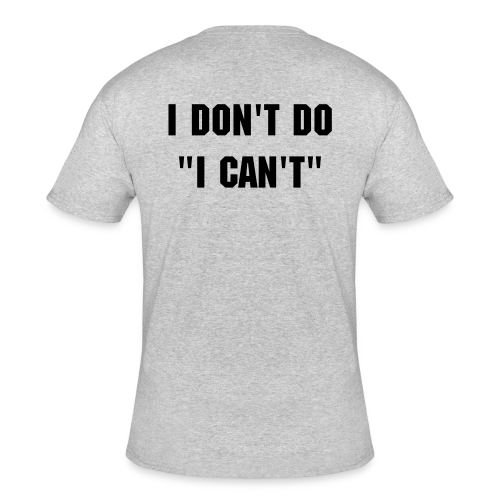 I don't do, I can't Gym shirt - Men's 50/50 T-Shirt
